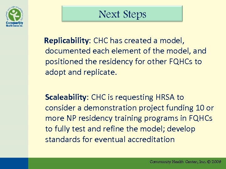 Next Steps Replicability: CHC has created a model, documented each element of the model,