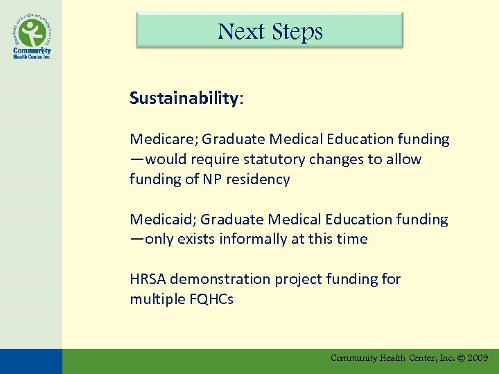 Next Steps Sustainability: Medicare; Graduate Medical Education funding —would require statutory changes to allow