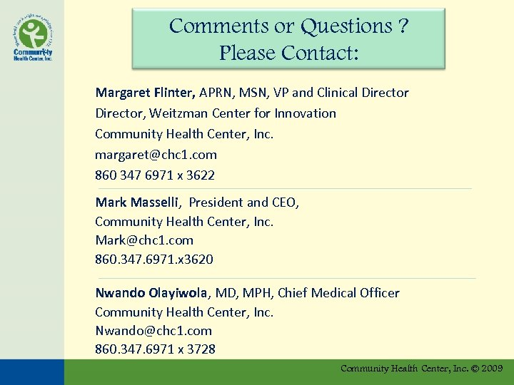 Comments or Questions ? Please Contact: Margaret Flinter, APRN, MSN, VP and Clinical Director,