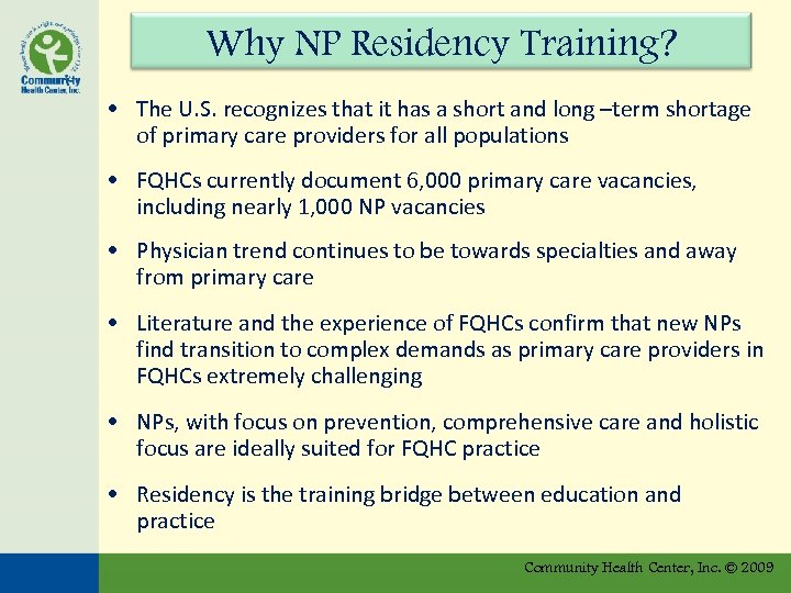Why NP Residency Training? • The U. S. recognizes that it has a short