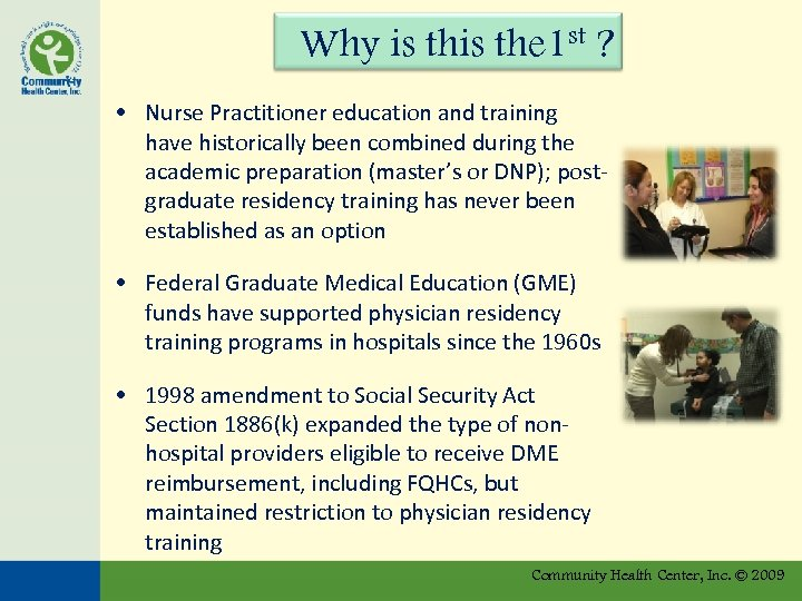 Why is the 1 st ? • Nurse Practitioner education and training have historically