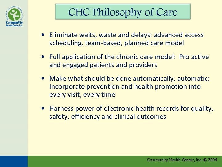 CHC Philosophy of Care • Eliminate waits, waste and delays: advanced access scheduling, team-based,