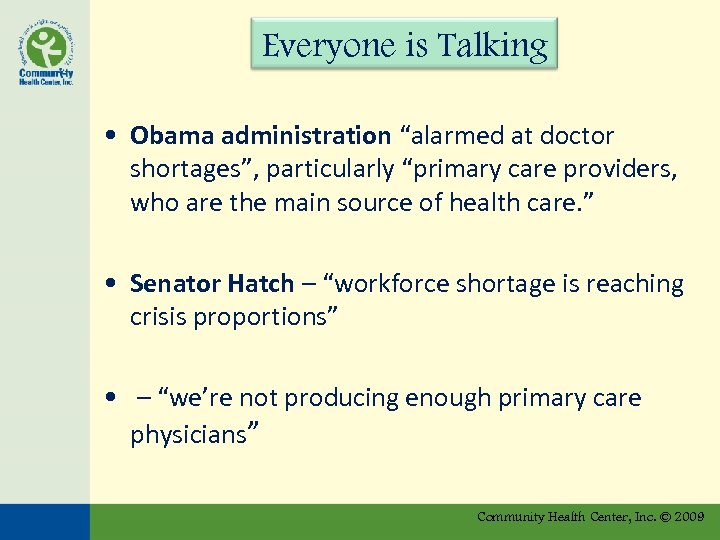 "Everyone is Talking • Obama administration ""alarmed at doctor shortages"", particularly ""primary care providers,"
