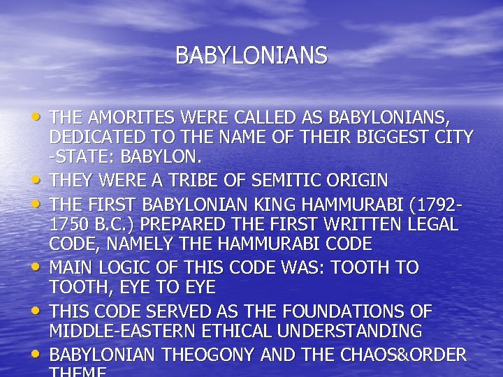 BABYLONIANS • THE AMORITES WERE CALLED AS BABYLONIANS, • • • DEDICATED TO THE