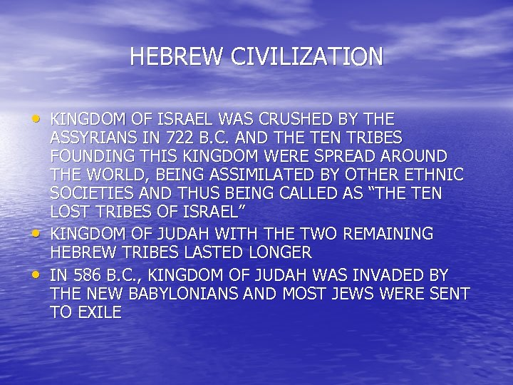 HEBREW CIVILIZATION • KINGDOM OF ISRAEL WAS CRUSHED BY THE • • ASSYRIANS IN