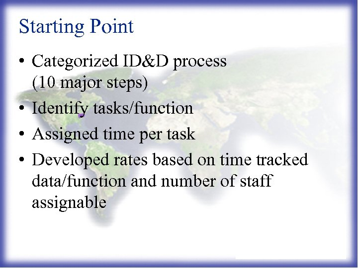Starting Point • Categorized ID&D process (10 major steps) • Identify tasks/function • Assigned