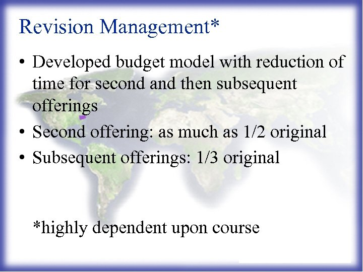 Revision Management* • Developed budget model with reduction of time for second and then