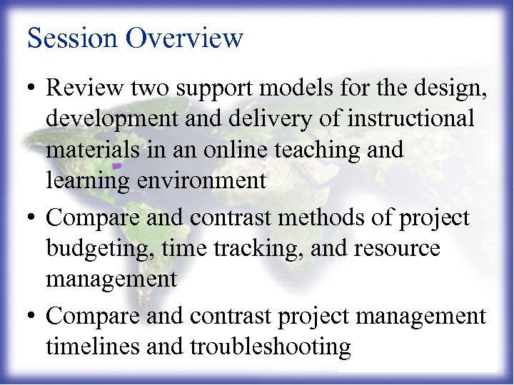 Session Overview • Review two support models for the design, development and delivery of