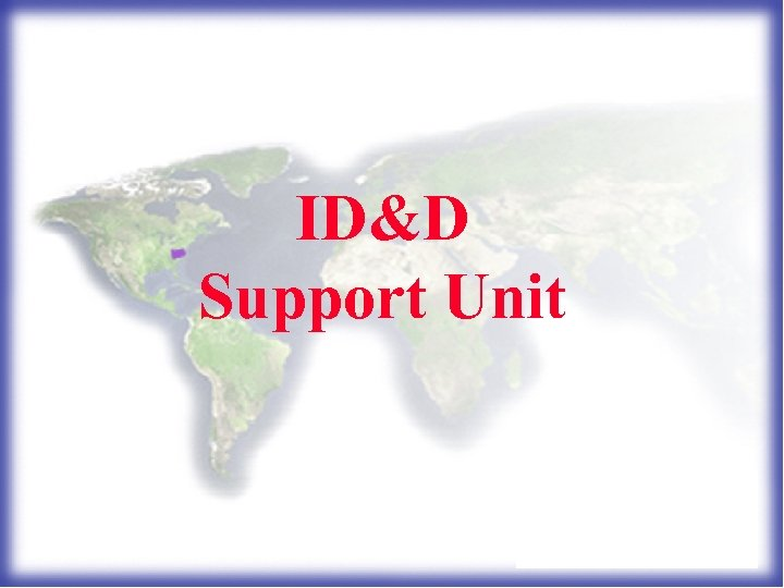 ID&D Support Unit