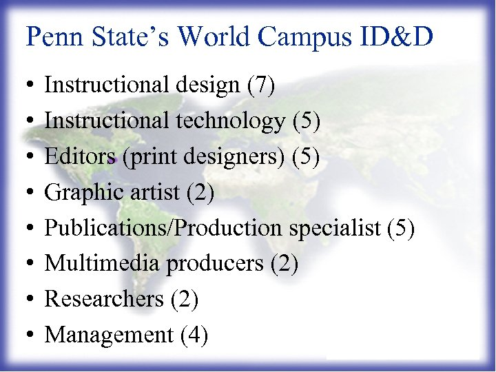 Penn State's World Campus ID&D • • Instructional design (7) Instructional technology (5) Editors
