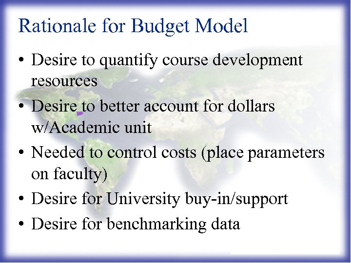 Rationale for Budget Model • Desire to quantify course development resources • Desire to