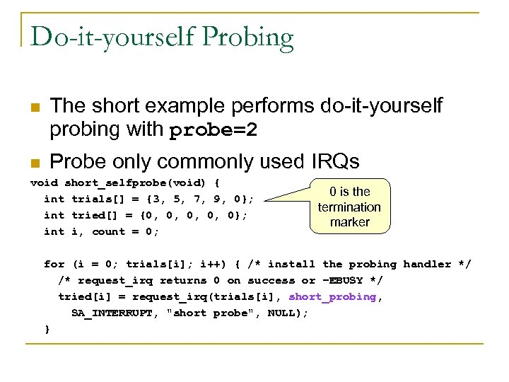 Do-it-yourself Probing n The short example performs do-it-yourself probing with probe=2 n Probe only