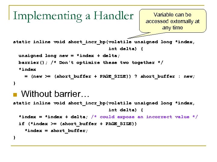Implementing a Handler Variable can be accessed externally at any time static inline void