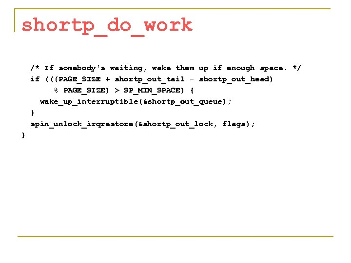 shortp_do_work /* If somebody's waiting, wake them up if enough space. */ if (((PAGE_SIZE