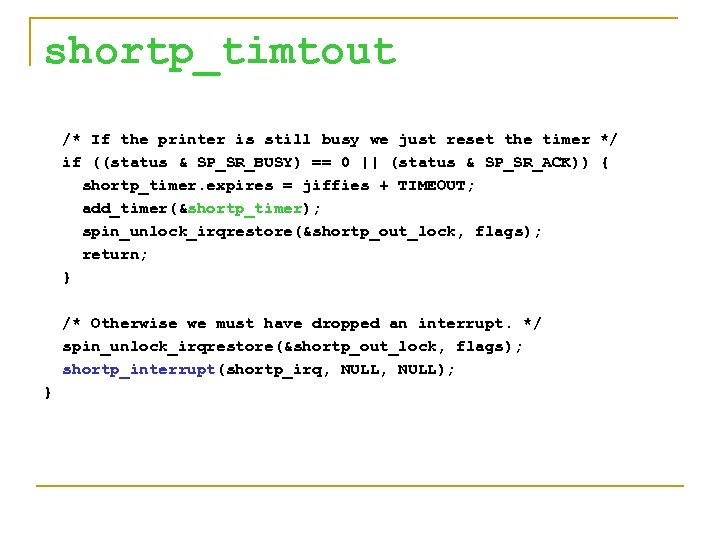 shortp_timtout /* If the printer is still busy we just reset the timer */