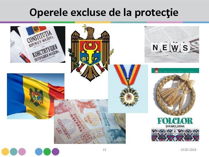 Operele excluse de la protecţie 13 16. 03. 2018