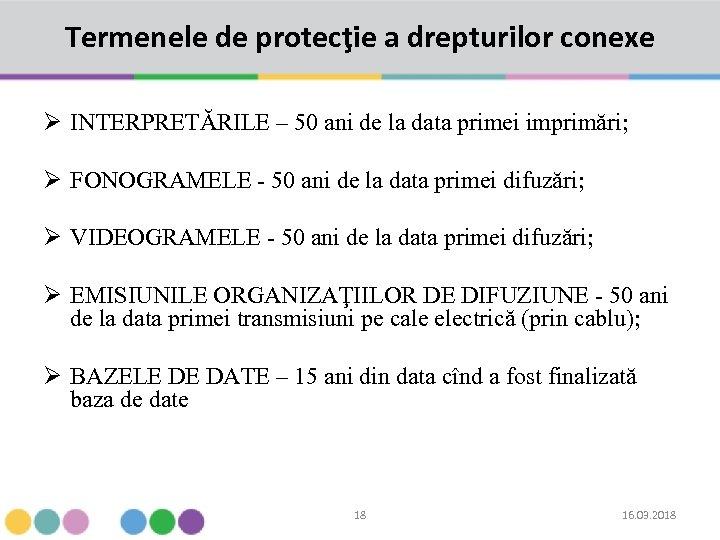 Termenele de protecţie a drepturilor conexe Ø INTERPRETĂRILE – 50 ani de la data