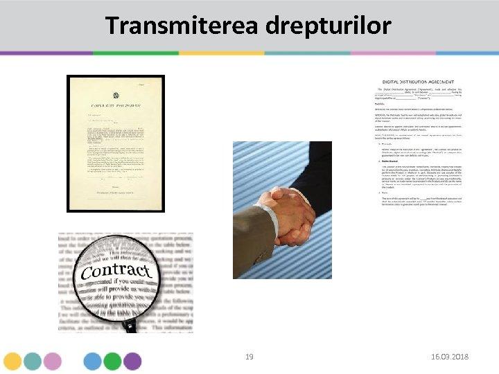 Transmiterea drepturilor 19 16. 03. 2018