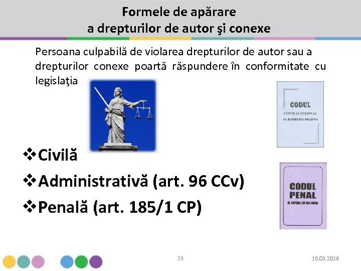 Formele de apărare a drepturilor de autor şi conexe Persoana culpabilă de violarea drepturilor