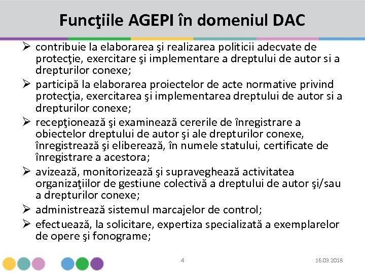 Funcţiile AGEPI în domeniul DAC Ø contribuie la elaborarea şi realizarea politicii adecvate de