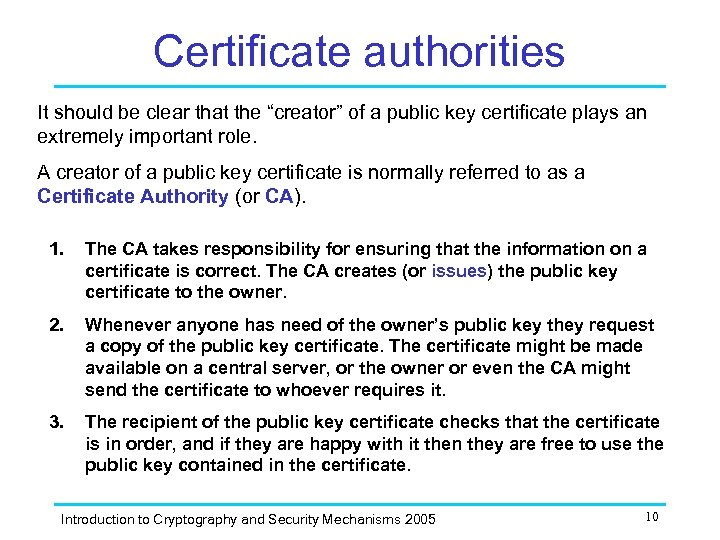 """Certificate authorities It should be clear that the """"creator"""" of a public key certificate"""
