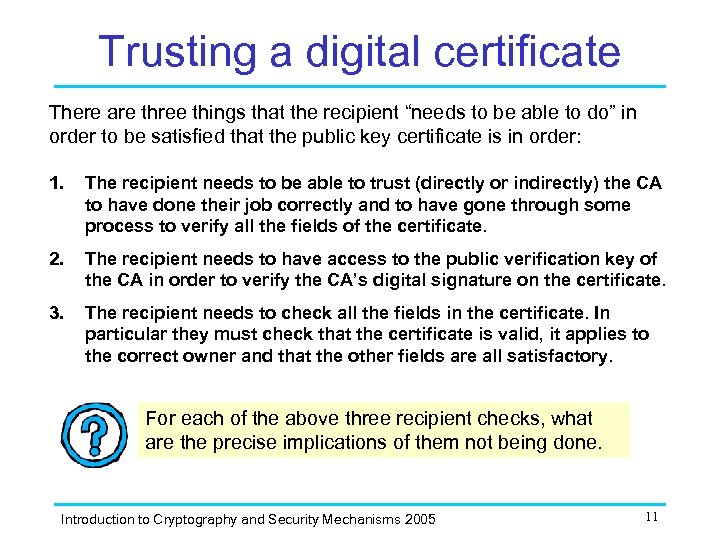 """Trusting a digital certificate There are three things that the recipient """"needs to be"""