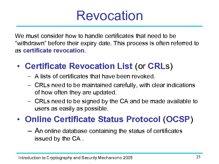 """Revocation We must consider how to handle certificates that need to be """"withdrawn"""" before"""