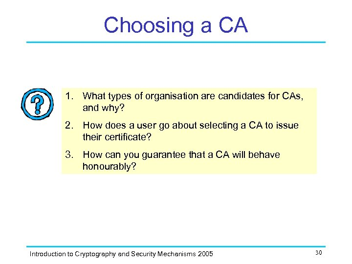 Choosing a CA 1. What types of organisation are candidates for CAs, and why?