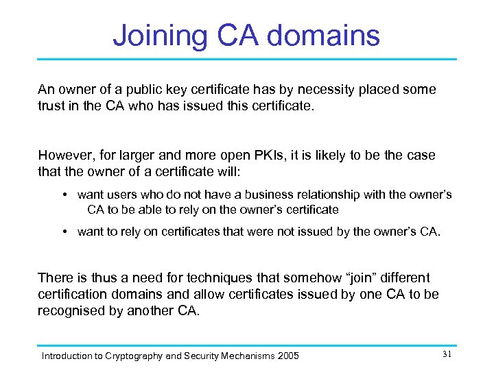 Joining CA domains An owner of a public key certificate has by necessity placed