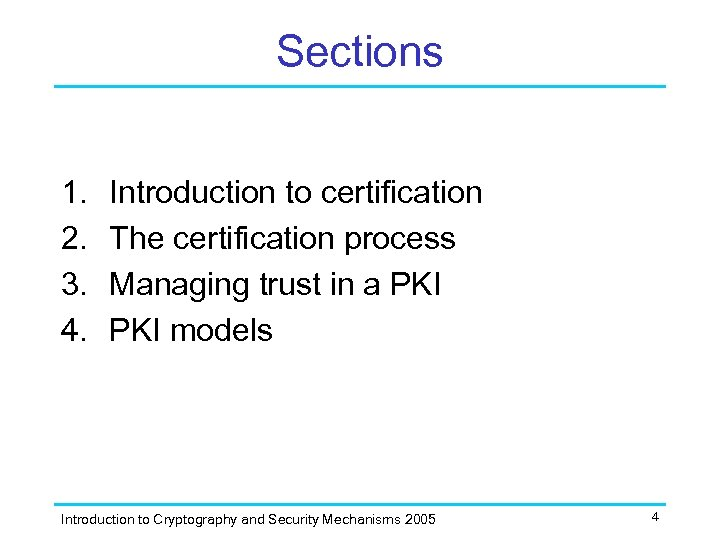 Sections 1. 2. 3. 4. Introduction to certification The certification process Managing trust in