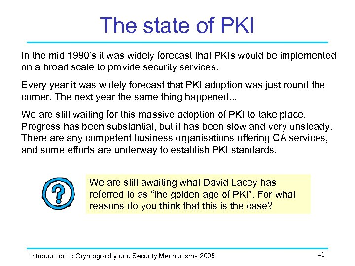 The state of PKI In the mid 1990's it was widely forecast that PKIs