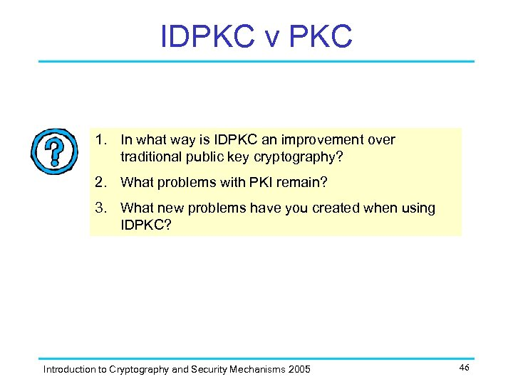 IDPKC v PKC 1. In what way is IDPKC an improvement over traditional public