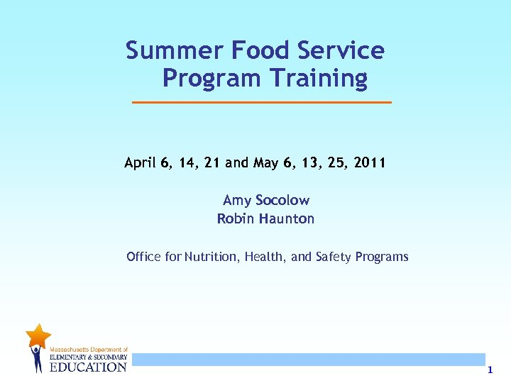 Summer Food Service Program Training April 6, 14, 21 and May 6, 13, 25,