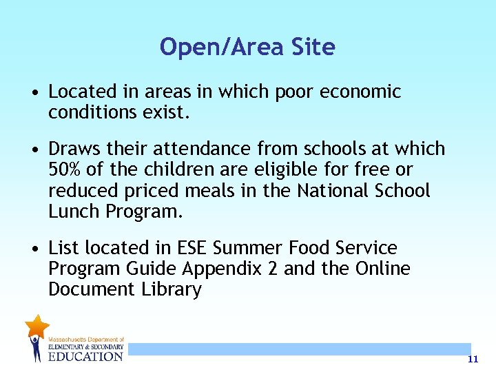 Open/Area Site • Located in areas in which poor economic conditions exist. • Draws