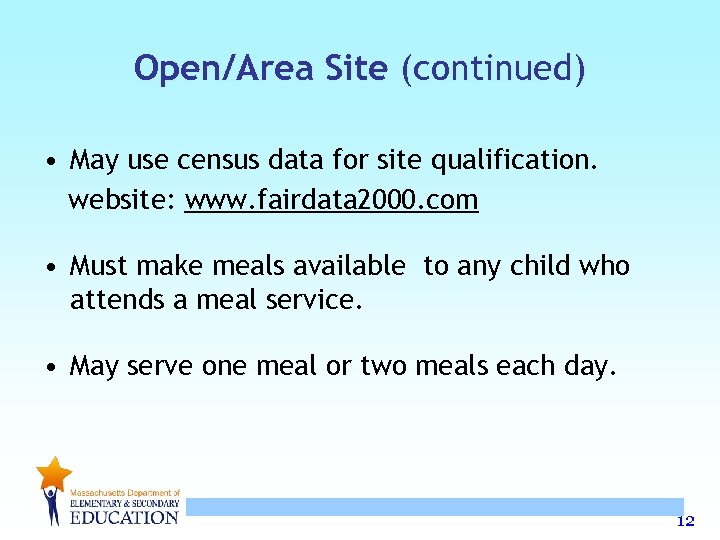 Open/Area Site (continued) • May use census data for site qualification. website: www. fairdata