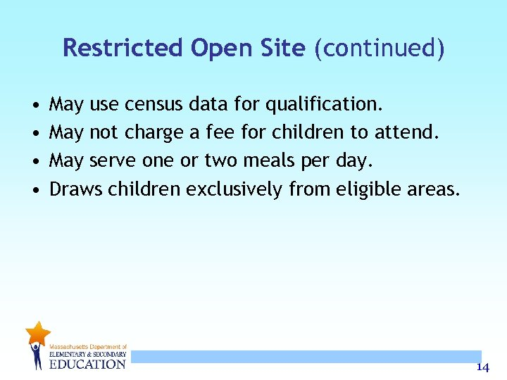 Restricted Open Site (continued) • • May use census data for qualification. May not