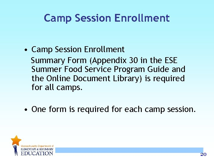 Camp Session Enrollment • Camp Session Enrollment Summary Form (Appendix 30 in the ESE