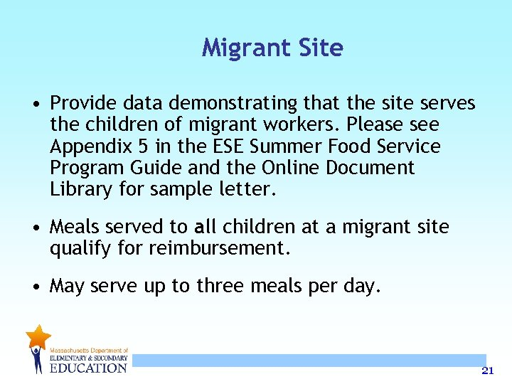 Migrant Site • Provide data demonstrating that the site serves the children of migrant