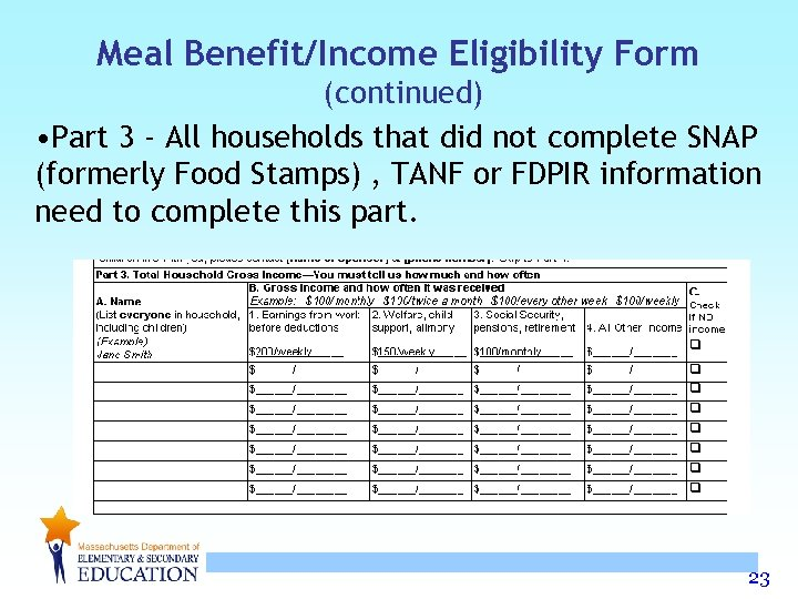 Meal Benefit/Income Eligibility Form (continued) • Part 3 - All households that did not
