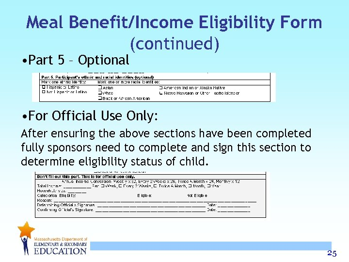 Meal Benefit/Income Eligibility Form (continued) • Part 5 – Optional • For Official Use