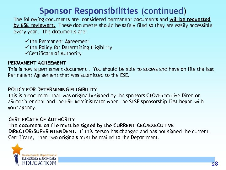Sponsor Responsibilities (continued) The following documents are considered permanent documents and will be requested