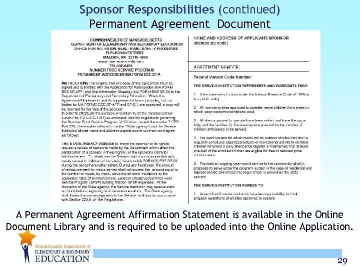 Sponsor Responsibilities (continued) Permanent Agreement Document A Permanent Agreement Affirmation Statement is available in