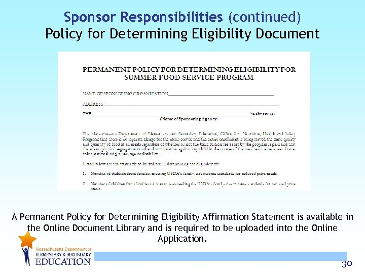 Sponsor Responsibilities (continued) Policy for Determining Eligibility Document A Permanent Policy for Determining Eligibility