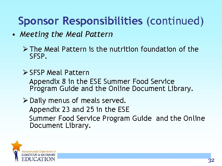 Sponsor Responsibilities (continued) • Meeting the Meal Pattern Ø The Meal Pattern is the