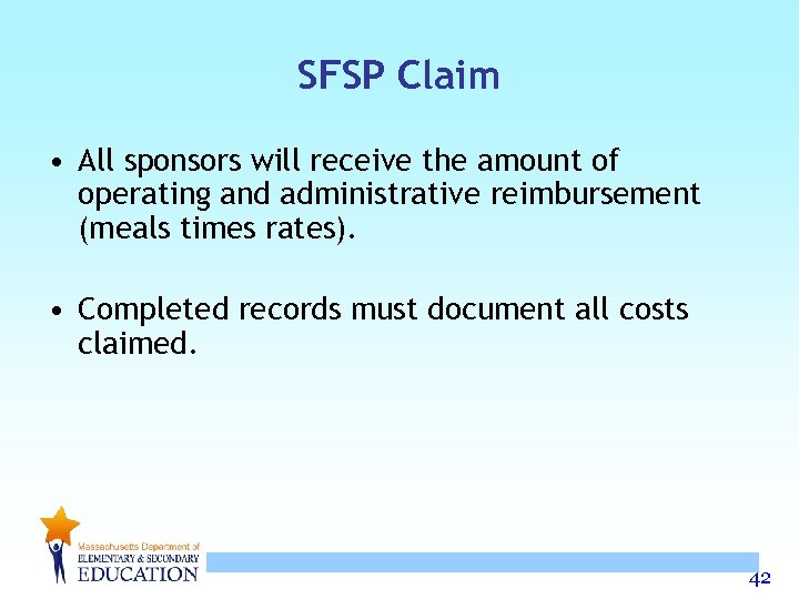 SFSP Claim • All sponsors will receive the amount of operating and administrative reimbursement