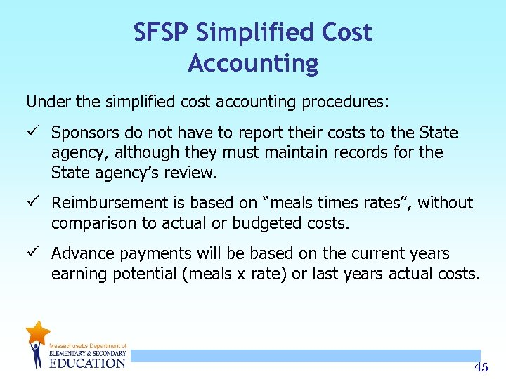 SFSP Simplified Cost Accounting Under the simplified cost accounting procedures: ü Sponsors do not