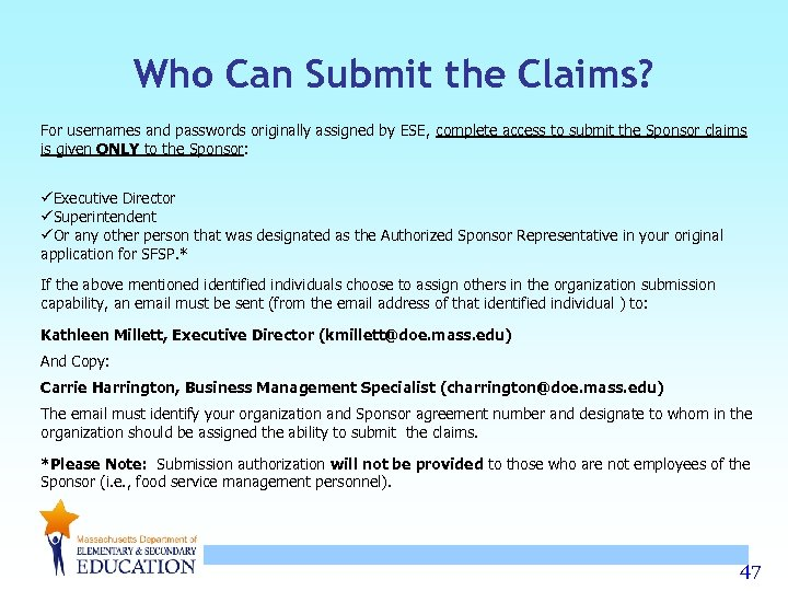 Who Can Submit the Claims? For usernames and passwords originally assigned by ESE, complete
