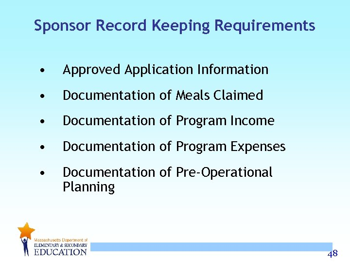 Sponsor Record Keeping Requirements • Approved Application Information • Documentation of Meals Claimed •