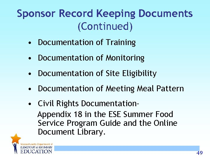 Sponsor Record Keeping Documents (Continued) • Documentation of Training • Documentation of Monitoring •