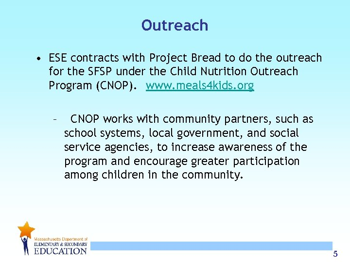 Outreach • ESE contracts with Project Bread to do the outreach for the SFSP